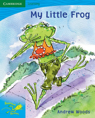 Pobblebonk Reading 3.9 My Little Frog by Andrew Woods