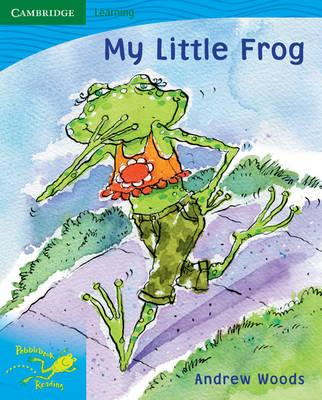Pobblebonk Reading 3.9 My Little Frog by Andrew Woods