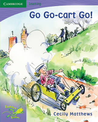 Pobblebonk Reading 6.9 Go, Go-Cart, Go! by Cecily Matthews