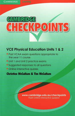 Cambridge Checkpoints VCE Physical Education Units 1and 2 by Christine McCallum, Tim McCallum