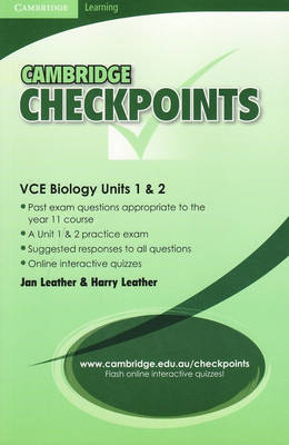 Cambridge Checkpoints VCE Biology Units 1and 2 by Harry Leather, Jan Leather