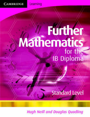 Further Mathematics for the IB Diploma Standard Level by Hugh Neill, Douglas Quadling