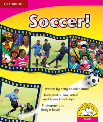 Little Library Literacy: Soccer! Reader by Kerry Saadien-Raad