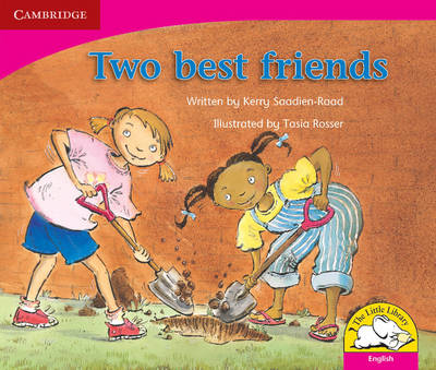 Little Library Literacy: Two Best Friends Reader by Kerry Saadien-Raad