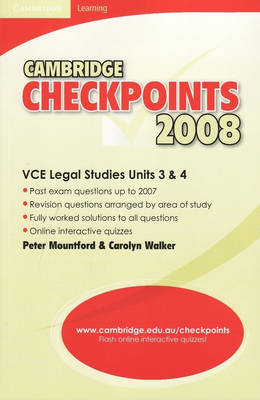 Cambridge Checkpoints VCE Legal Studies Units 3 and 4 2008 by Peter Mountford, Carolyn Walker