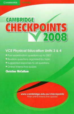 Cambridge Checkpoints VCE Physical Education Units 3 and 4 2008 by Christine McCallum