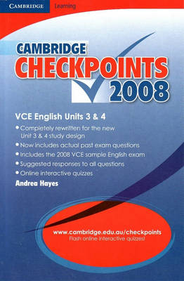 Cambridge Checkpoints VCE English Units 3&4 2008 by Andrea Hayes