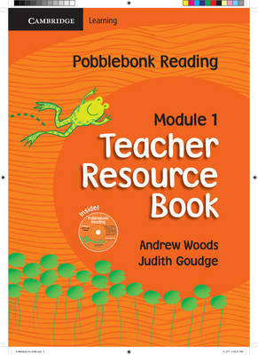 Pobblebonk Reading Module 1 Teacher's Resource Book with CD-Rom by Andrew Woods, Judith Goudge