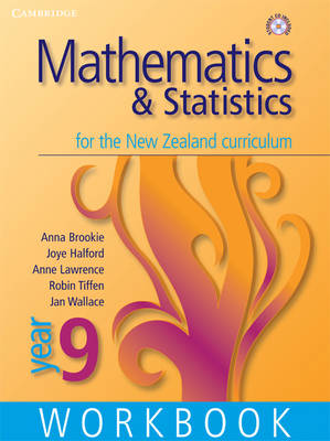 Mathematics and Statistics for the New Zealand Curriculum Year 9 Workbook and Student CD-Rom Workbook and Student CD-ROM Homework Book by Anna Brookie, Anne Lawrence, Joye Halford, Robin Tiffen