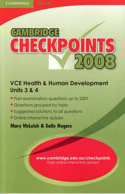 Cambridge Checkpoints VCE Health and Human Development Units 3 and 4 2008 by Mary McLeish, Sally Rogers