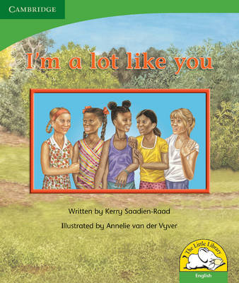Little Library Life Skills: I'm a Lot Like You Reader by Kerry Saadien-Raad