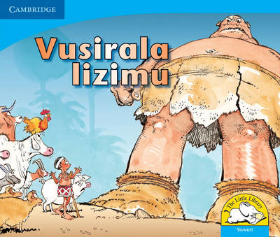 Vusirala the Giant Siswati Version by Vuyokasi Matross, Cecilia Ntliziywana, Nodumo Mabece, Phumeze Mtati