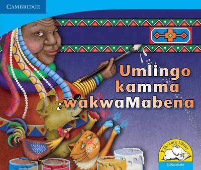 Little Library Numeracy: Mama Mabena's Magic Isindebele Version by Dianne Hofmeyr