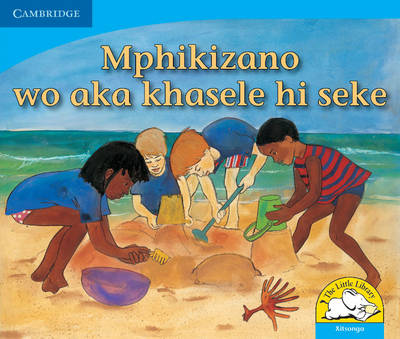 Little Library Numeracy: the Sandcastle Competition Xitsonga Version by Kerry Saadien-Raad