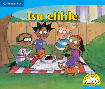 Little Library Numeracy: a Good Plan Isizulu Version by Kerry Saadien-Raad