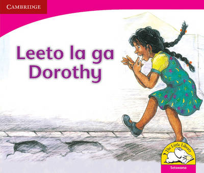 Dorothy's Visit Setswana Version by Sally Ward, Bongi Dlhomo