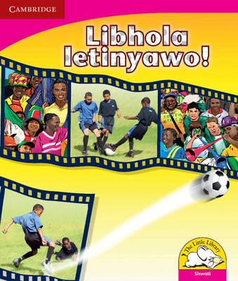 Little Library Literacy: Soccer! Siswati Version by Kerry Saadien-Raad