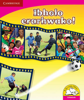 Little Library Literacy: Soccer! Isindebele Version by Kerry Saadien-Raad
