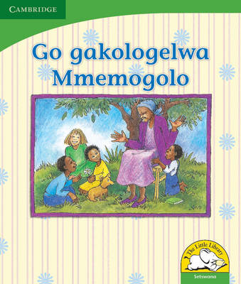 Little Library Life Skills: Remembering Grandmother Setswana Version by Dianne Stewart