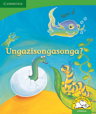 Little Library Life Skills: Can You Wriggle? Isindebele Version by Kerry Saadien-Raad