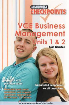 Cambridge Checkpoints VCE Business Management Units 1 and 2 by Alan Wharton