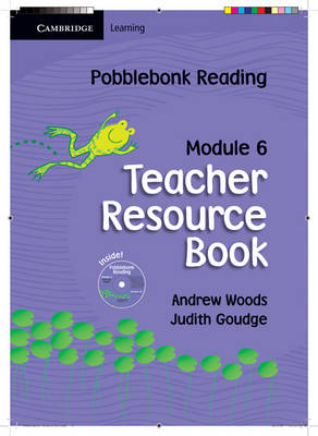Pobblebonk Reading Module 6 Teacher's Resource Book with CD-Rom with CD-ROM by Judith Goudge