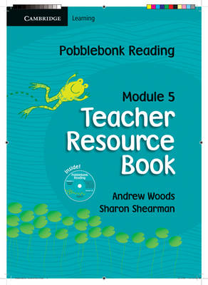 Pobblebonk Reading Module 5 Teacher's Resource Book with CD-Rom with CD-ROM by Andrew Woods, Sharon Shearman