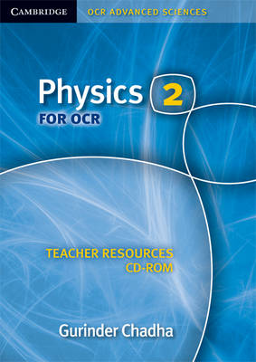 Physics 2 for OCR Teacher Resources CD-ROM by Gurinder Chadha