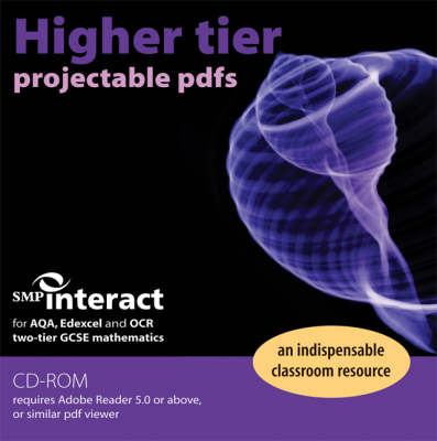 SMP Interact for Two-Tier GCSE Mathematics Higher Tier Projectable PDFs CD-ROM by School Mathematics Project