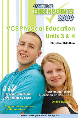 Cambridge Checkpoints VCE Physical Education Units 3 and 4 2009 by Christine McCallum