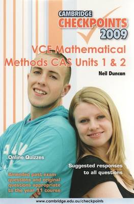 Cambridge Checkpoints VCE Mathematical Methods CAS Units 1&2 by Neil Duncan