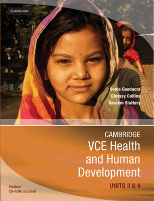 Cambridge VCE Health and Human Development Units 3 and 4 by Sonia Goodacre, Chrissy Collins, Carolyn Slattery