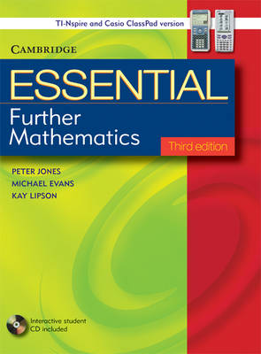 Essential Further Mathematics Third Edition with Student CD-Rom TIN/CP Version by Peter Jones, Michael Evans, Kay Lipson
