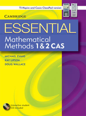 Essential Mathematical Methods CAS 1 and 2 with Student CD-ROM TIN/CP Version by Michael Evans, Kay Lipson, Douglas Wallace