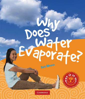 Why Does Water Evaporate? by Rob Moore