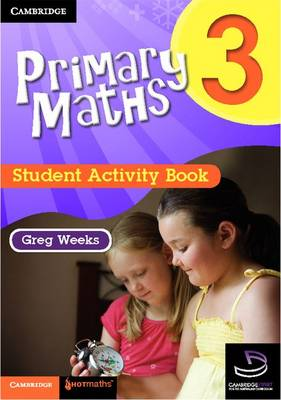 Primary Maths Student Activity Book 3 by Greg Weeks