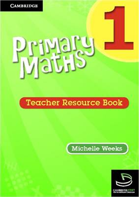 Primary Maths Teacher's Resource Book 1 by Michelle Weeks