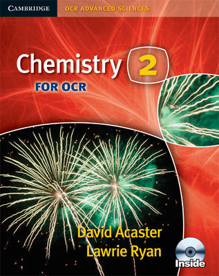Chemistry 2 for OCR Student Book with CD-ROM by David Acaster, Lawrie Ryan, Brian Ratcliff, Helen Eccles