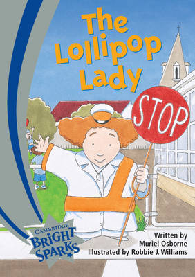 Bright Sparks: The Lollipop Lady Emergent by Muriel Osborne