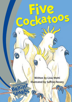 Bright Sparks: Five Cockatoos Emergent by Livia Motti