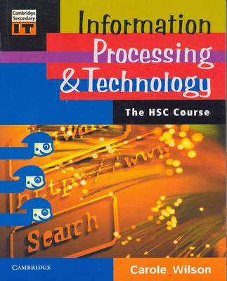 Information Processing and Technology: The HSC Course by Carole Wilson