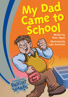 Bright Sparks: My Dad Came to School by Peter Hayes