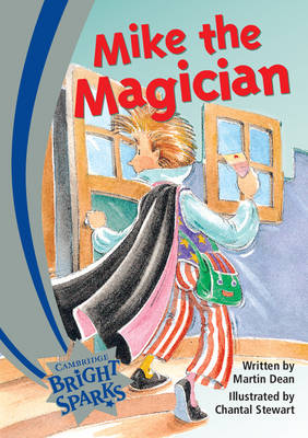 Bright Sparks: Mike the Magician by Martin Dean