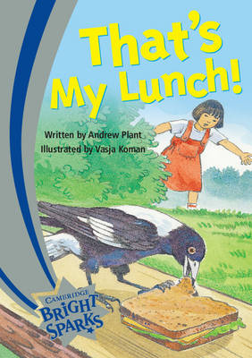 Bright Sparks: That's My Lunch by Andrew Plant