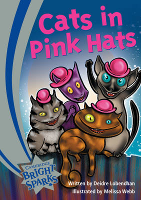 Bright Sparks: Cats in Pink Hats by Deidre Lobendhan