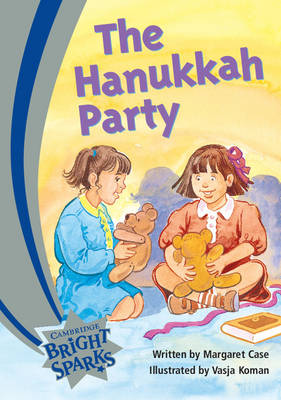 Bright Sparks: The Hanukah Party by Margaret Case