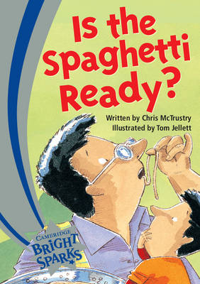 Bright Sparks: Is the Spaghetti Ready? by Chris McTrustry
