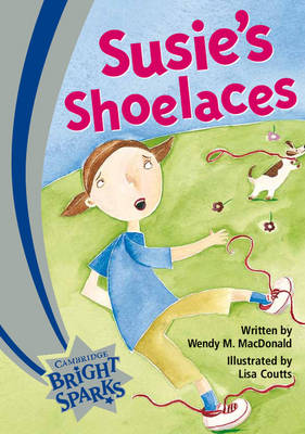 Bright Sparks: Susie's Shoelaces by Wendy M. MacDonald