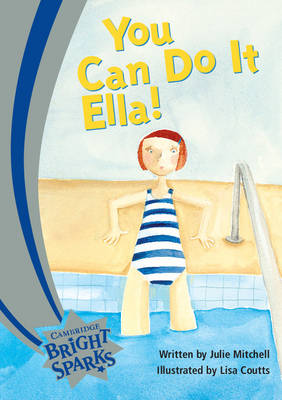 Bright Sparks: You Can Do It, Ella! by Julie Mitchell