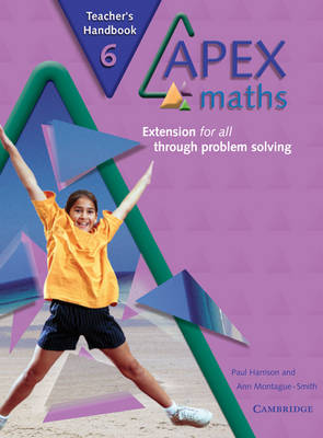 Apex Maths 6 Teacher's Handbook Extension for all through Problem Solving by Ann Montague-Smith, Paul Harrison